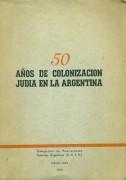 50 años de colonización judía en la Argentina