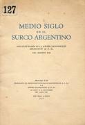 Medio siglo en el surco argentino. Cincuentenario de la Jewish Colonization Association