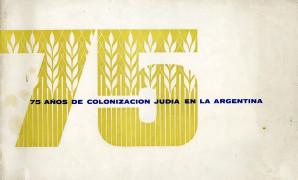 75 años de colonización judía en la Argentina