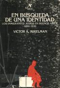 En búsqueda de una identidad. Los inmigrantes judíos en Buenos Aires 1890-1930