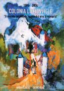 1894-2004 Colonia Lucienville: el rescate del pasado mantendrá viva la memoria