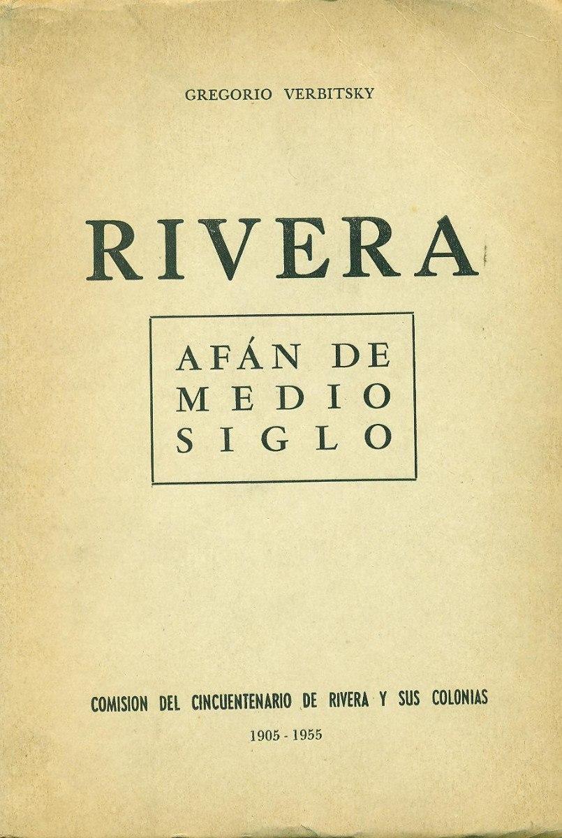 Rivera, afán de medio siglo