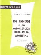 Los pioneros de la colonización judía en la Argentina