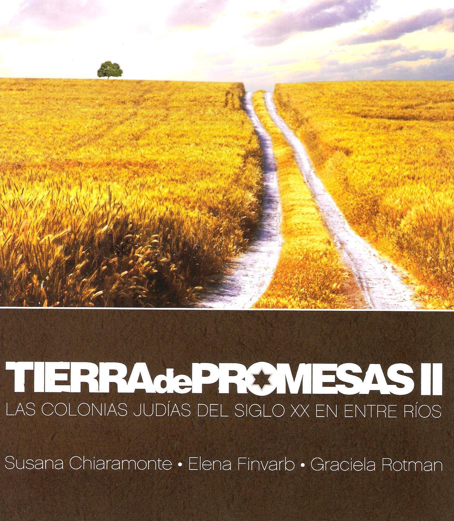Tierra de promesas II. Las colonias judías del siglo XX en Entre Ríos