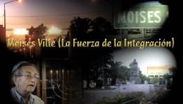 Moisés Ville (La fuerza de la integración)