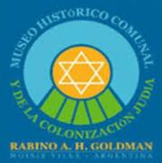 """Museo Histórico y Comunal de la Colonización Judía """"Rabino Aarón Goldman"""""""