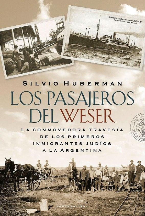 Los pasajeros del Weser: la conmovedora travesía de los primeros inmigrantes judíos a la Argentina